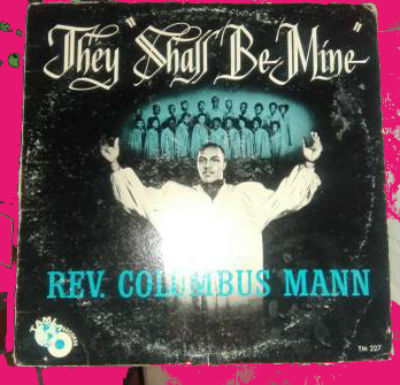 Image for Rev. Columbus Mann ?– They Shall Be Mine