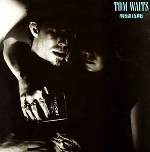 Image for Tom Waits ‎– Foreign Affairs  Label:  Asylum Records ‎– 7E-1117  Format:  Vinyl, LP, Album  Country:  US  Released:  1977  Genre:  Jazz, Rock, Blues  Style: