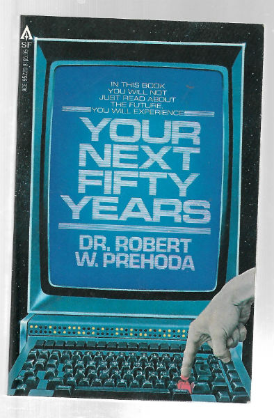 Image for Your Next Fifty Years  by Prehoda, Dr. Robert W.