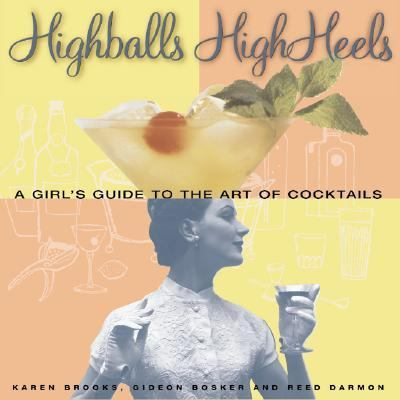 Image for Highballs High Heels: A Girls Guide to the Art of Cocktails