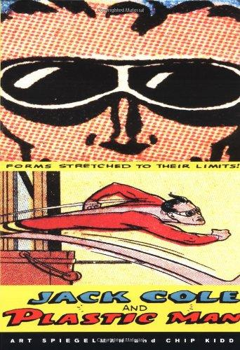 Image for Jack Cole and Plastic Man: Forms Stretched to Their Limits  Art Spiegelman; Chip Kidd