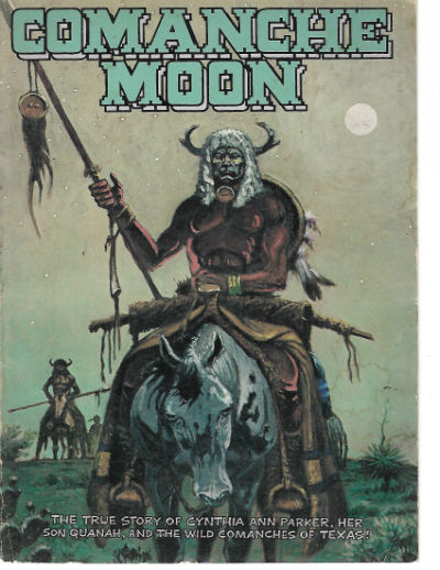 Image for Comanche Moon: The True Story of Cynthia Ann Parker, Her Son Quanah, and the Wild Comanches of Texas