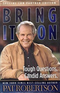 Image for Bring It On: Tough Questions, Candid Answers  Robertson, Pat