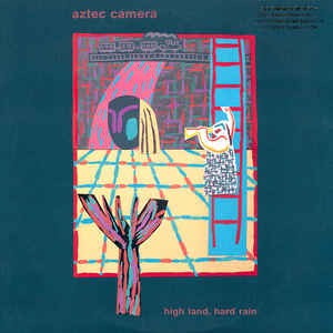 Image for  Aztec Camera ?– High Land, Hard Rain