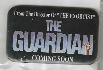 Image for THE GUARDIAN MOVIE COMING SOON FROM THE DIRECTOR OF THE EXORCIST BUTTON PIN RARE