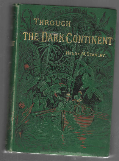 Image for Through the Dark Continent, Vol. 1: Or the Sources of the Nile Around the Great Lakes of Equatorial Africa and Down the Livingstone River to the Atlantic Ocean