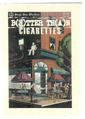 Image for Better Than Cigaretes-signed by 2 of the creators