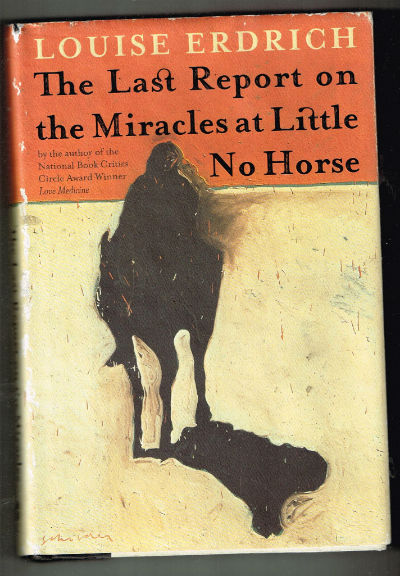 Image for The Last Report on the Miracles at Little No Horse: A Novel