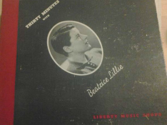 "Image for Beatrice Lillie ‎– Thirty Minutes With Beatrice Lillie  Label:  Liberty Music Shops ‎– LMS-1002  Format:  shellac, 10"", 78 RPM   Country:  US  Released:     Genre:  Pop  Style:"