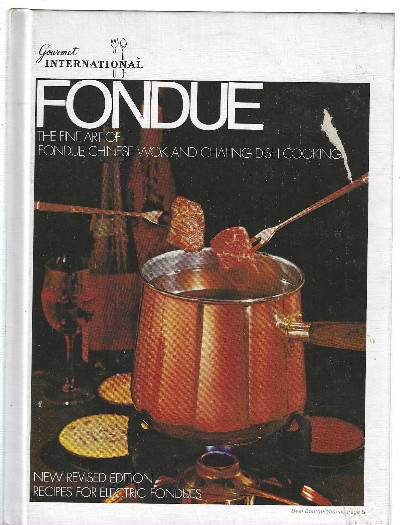Image for Gourmet International Fondue The Fine Art of Chinese and Chafing Dish Cooking