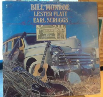Image for  Bill Monroe And His Blue Grass Boys* With Lester Flatt And Earl Scruggs* ?– The Original Bluegrass Band