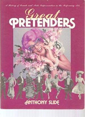 Image for Great Pretenders: A History of Female and Male Impersonation in the Performing Arts (Paperback