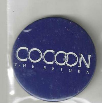 Image for Cocoon:The Return;Movie promo, Pin-Back,pin button