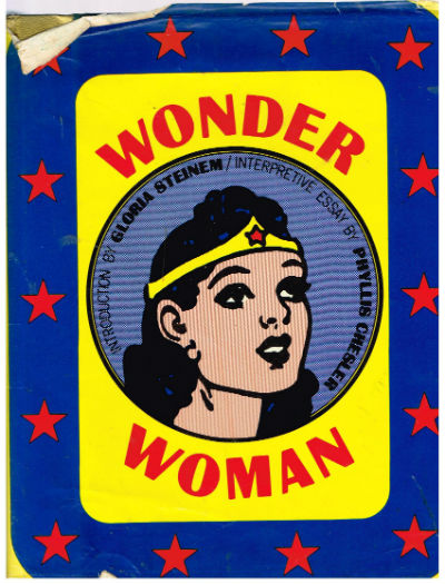 Image for Wonder Woman:Introduction By Gloria Steinem and interpretive essay by Phyllis Chesler.