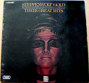 Image for Steppenwolf ‎– Gold (Their Great Hits)  Label:Probe  Probe ‎– 1C 062-92322  Format:  Vinyl, LP, Compilation  Country:  Germany  Released:  1971  Genre:  Rock  Style:  Classic Rock