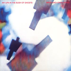 Image for Brian Eno - David Byrne ‎– My Life In The Bush Of Ghosts  Genre:  Electronic, Rock, Funk / Soul  Style:  Avantgarde, Experimental, Funk  Year:  1981