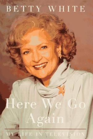 Image for Here We Go Again: My Life in Televison-signed by Betty White