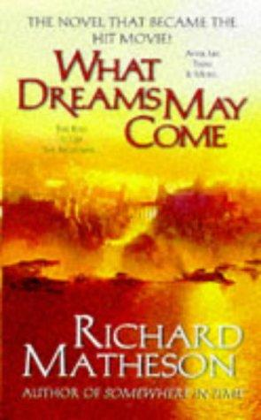Image for What Dreams May Come: Matheson, Richard