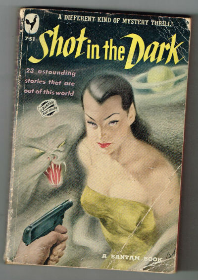 Image for Shot in the dark #751  a collection of short stories, from Edgar Allan Poe,Ray Bradbury,Jack London,etc.