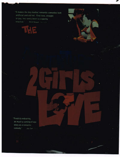 "Image for Lesbian film promo negative in color,""the incredibly true adventures of 2 girls in love""."