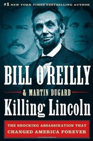 Killing Lincoln The Shocking Assassination that Changed America Forever Bill OReillys Killing Series-signed by Billy the Butthead Reilly