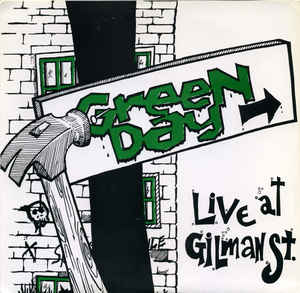 "Image for Green Day ‎– Live At Gilman St.  Label:  Not On Label (Green Day) ‎– none  Format:  Vinyl, 7"", Unofficial Release, Green Label  Country:  US  Released:     Genre:  Rock  Style:  Power Pop, Punk"