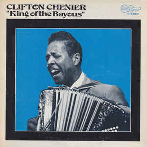 Image for Clifton Chenier ‎– King Of The Bayous  Label:  Arhoolie Records ‎– 1052  Format:  Vinyl, LP   Country:  US  Released:  1970  Genre:  Folk, World, & Country  Style:  Zydeco