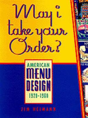 Image for May I Take Your Order: American Menu Design 1920-1960