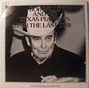 Image for  Bob Wills And His Texas Playboys* ?– For The Last Time