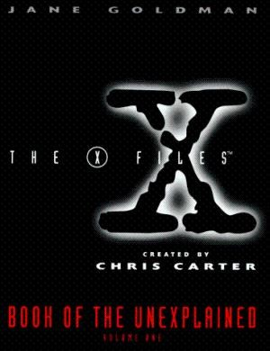 Image for The X-Files: Book of the Unexplained, Vol. 1