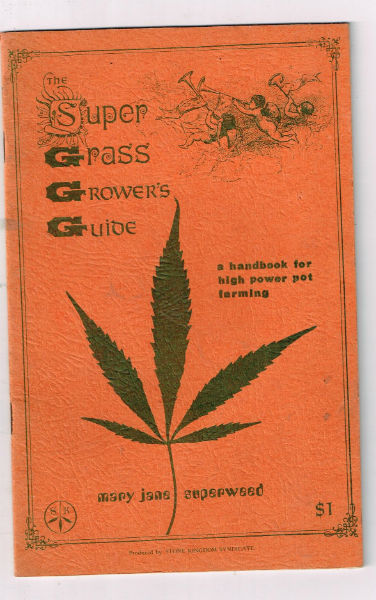 Image for Super grass growers guide:a handbook for high power pot farming