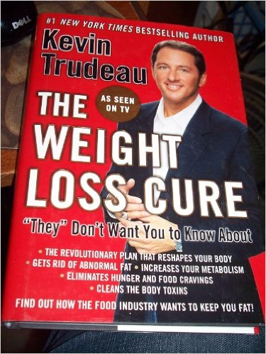 Image for Kevin Trudeau  The Weight Loss Cure Hardcover – 2007,remember this jaggoff on late night tv when you are trying to be very drunk this idiot is on late night TV pushing his stolen crap.