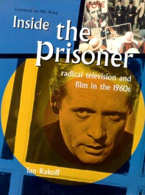 Image for Inside the Prisoner: Radical Television and Film in the 1960s