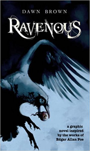 Image for Ravenous Paperback – July 12, 2006  by Dawn Brown  (Author, Artist), Edgar Allan Poe (Author)