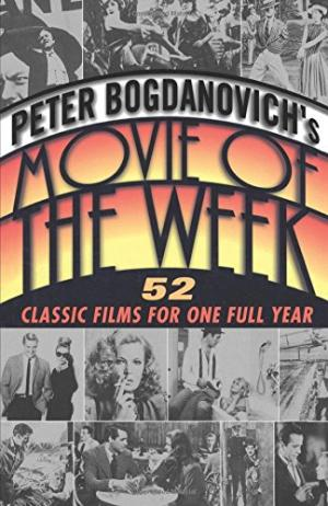 Image for Peter Bogdanovich's Movie of the Week: 52 Classic Films for One Full Year