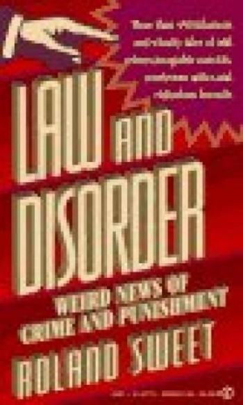 Image for  Law and Disorder: Weird News of Crime and Punishment