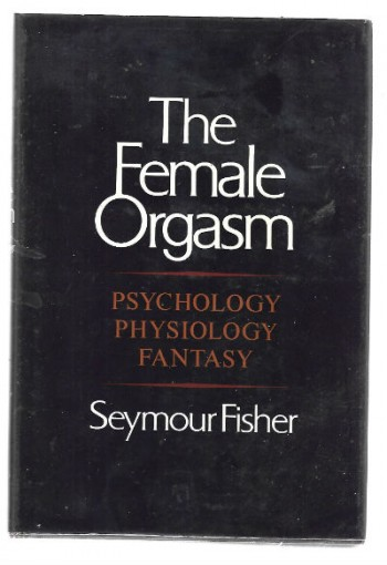 Image for The Female Orgasm: Psychology, Physiology, Fantasy