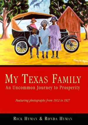 Image for  My Texas Family; an Uncommon Journey to Prosperity; Featuring Photographs From 1912 to 1927 -signed by both authors