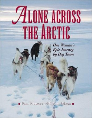 Image for  Alone Across the Arctic: One Woman's Epic Journey by Dog Team