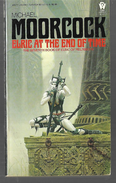 Image for DAW #627Elric at the End of Time (Elric of Melnibone, Bk. 7)