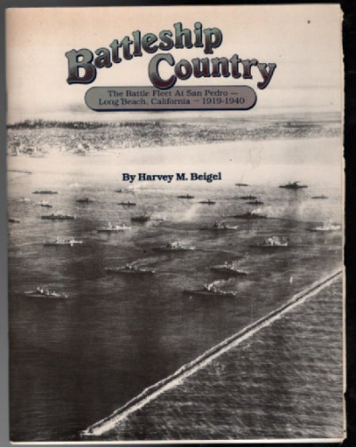 Image for Battleship Country: The Battle Fleet at San Pedro-Long Beach, California 1919-1940