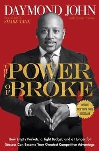 Image for The Power of Broke: How Empty Pockets, a Tight Budget, and a Hunger for Success Can Become Your Greatest Competitive Advantage