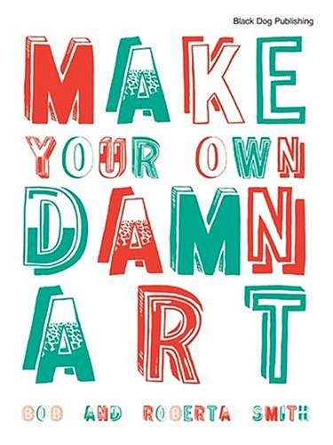 Image for Make Your Own Damn Art
