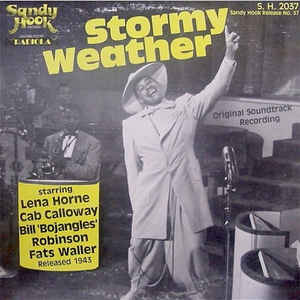"Image for Lena Horne, Cab Calloway, Bill ""Bojangles"" Robinson And Fats Waller ‎– Stormy Weather  Label:  Sandy Hook Records ‎– S. H. 2037  Format:  Vinyl, LP, Mono  Country:  US  Released:  1980  Genre:  Jazz, Pop, Stage & Screen  Style:  Soundtrack, Swing"