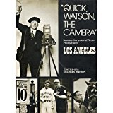 Image for Quick, Watson, the Camera: 75 Years of News Photography Los Angeles -signed