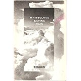 Image for Whitecloud Eating Rain Paperback – January 1, 1994  by Trebor Healey Trebor (Author)