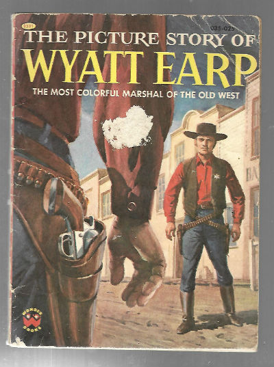 Image for The Picture Story of Wyatt Earp: The Most Colorful Marshal of the Old West