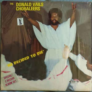 "Image for Donald Vails Choraleers; ""He decided to Die"""