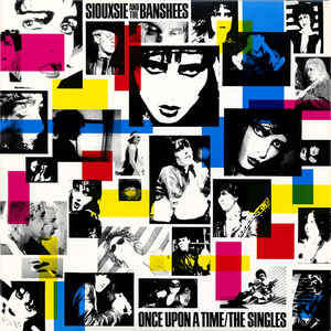 Image for Siouxsie And The Banshees* ‎– Once Upon A Time/The Singles  Label:  Geffen Records ‎– GHS 24051  Format:  Vinyl, LP, Compilation, Reissue   Country:  US  Released:  1984  Genre:  Rock  Style:  New Wave, Goth Rock, Punk