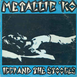 Image for Iggy And The Stooges* ‎– Metallic 'KO  Label:  Import Records ‎– IMP 1015  Format:  Vinyl, LP, Album   Country:  US  Released:  1977  Genre:  Rock  Style:  Rock & Roll, Punk